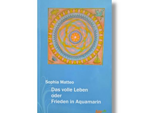 """""""Das volle Leben oder Frieden in Aquamarin"""""""