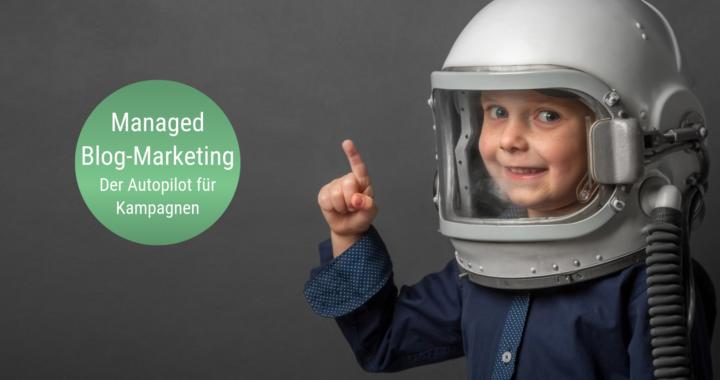 Managed Blog-Marketing: Autopilot für Blogger-Kampagnen