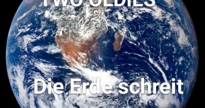 Two Oldies haben eine neue Radiosingle – Die Erde schreit