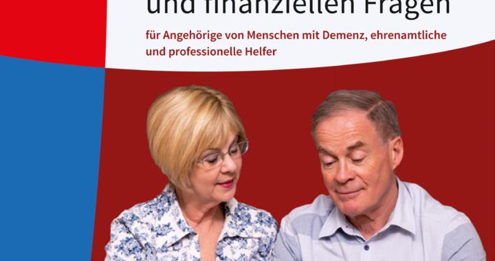 Ratgeber in rechtlichen und finanziellen Fragen bei Demenz  Broschüre der Deutschen Alzheimer Gesellschaft erklärt, was zu tun ist