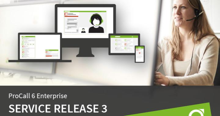 Ab sofort verfügbar: Service Release 3 für ProCall 6 Enterprise