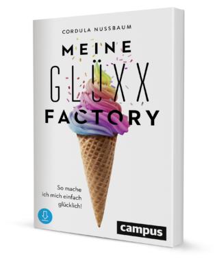 Meine Glüxx-Factory – So mache ich mich einfach glücklich!