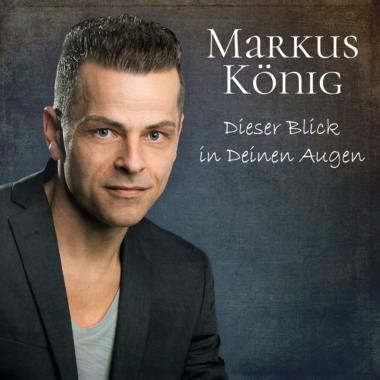 Dieser Blick in Deinen Augen – Markus König