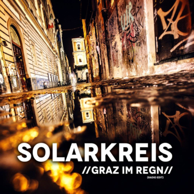 Graz im Regen – der neue Austropophit von Solarkreis