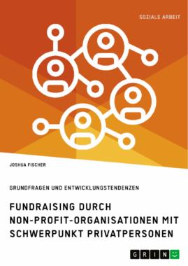 Fundraising in NPOs: Langfristig erfolgreich handeln