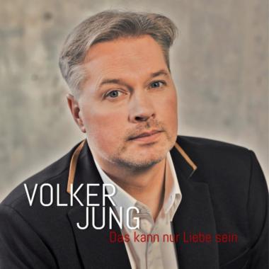 Das kann nur Liebe sein – die neue Single von Volker Jung