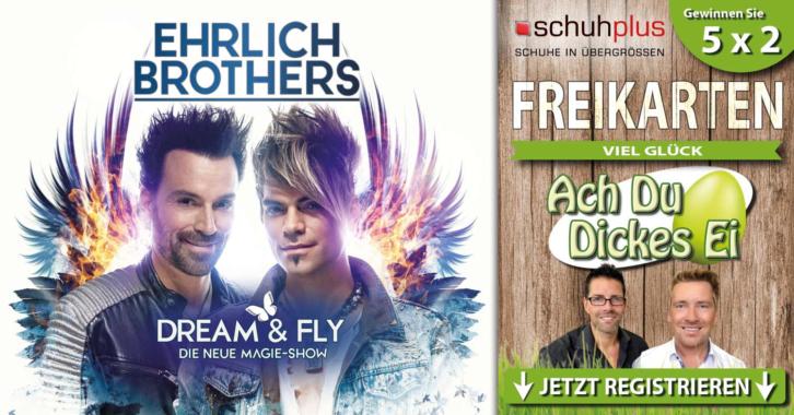 schuhplus verlost zu Ostern 5 x 2 Freikarten für die Show der Ehrlich Brothers