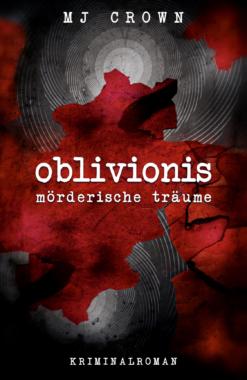 """Der Krimi """"Oblivionis – mörderische Träume"""""""