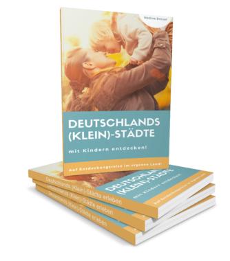 Deutschland als Familie entdecken – Reisetipps von Eltern für Eltern