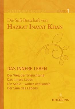 Die Sufi-Botschaft von Hazrat Inayat Khan – Das innere Leben
