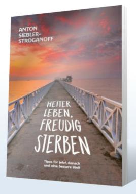 HEITER LEBEN,  FREUDIG STERBEN …