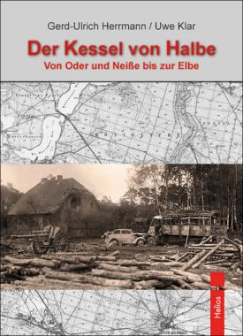 """Neu im Helios-Verlag: """"Der Kessel von Halbe"""" – Doku von Herrmann/Klar"""