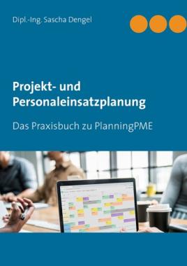 Praxisbuch zur Personalplanungssoftware PlanningPME!