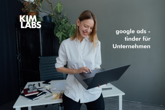 Google Ads: Tinder für Unternehmen
