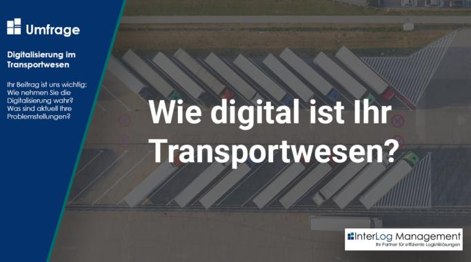 Wie digital ist Ihr Transportwesen?