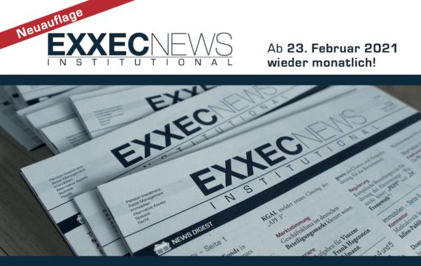 Neuerscheinung ab 23. Februar 2021: EXXECNEWS INSTITUTIONAL